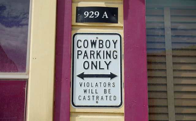NEVER SURE IF I QUALIFY AS A COWBOY, I PLAYED IT SAFE AND PARKED WHERE THE TOURISTS DO.